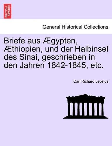 Briefe aus Ægypten, Æthiopien, und der Halbinsel des Sinai, geschrieben in den Jahren 1842-1845, etc by Carl Richard Lepsius (2011-03-24)