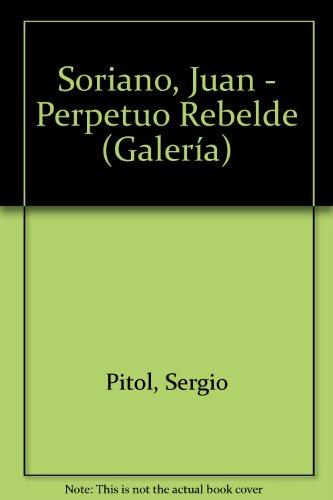 Juan Soriano: El perpetuo rebelde (Galería) por Sergio Pitol
