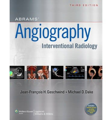 [(Abrams Angiography: Interventional Radiology)] [Author: Jeffrey Geschwind] published on (November, 2013)