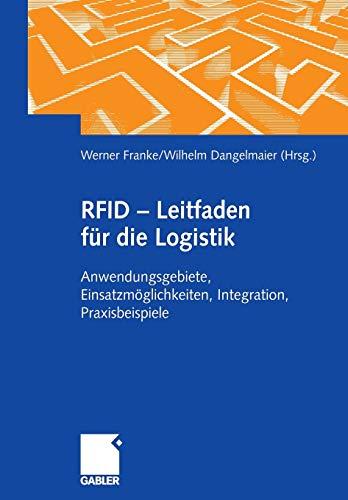 RFID - Leitfaden für die Logistik: Anwendungsgebiete, Einsatzmöglichkeiten, Integration, Praxisbeispiele (German Edition)