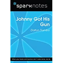 Johnny Got His Gun (SparkNotes Literature Guide) (SparkNotes Literature Guide Series)