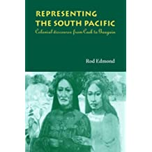 Representing the South Pacific: Colonial Discourse from Cook to Gauguin