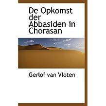 De Opkomst der Abbasiden in Chorasan