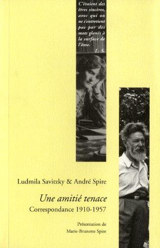 Une Amitie Tenace. Correspondance 1910-1957 (Romans, Essais, Poesie, Documents) por Ludmila Savitzky