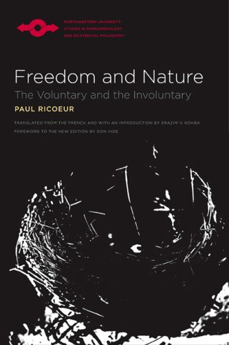 Freedom and Nature: The Voluntary and the Involuntary (Studies in Phenomenology and Existenial Philosophy)