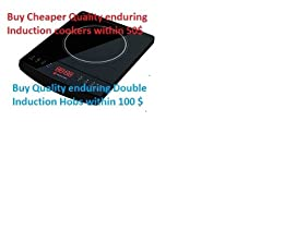 Buy Quality enduring cheaper Induction stoves/Hobs within 50$-100$ (English Edition) de [nair, swami ]