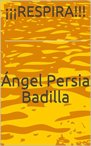 ¡¡¡RESPIRA!!! por Ángel Persia Badilla