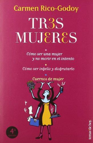 Tres mujeres (Clasicos Humor) por Carmen Rico-Godoy
