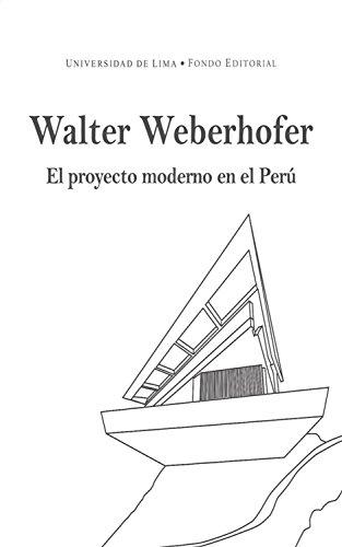 Walter Weberhofer: El proyecto moderno en el Perú