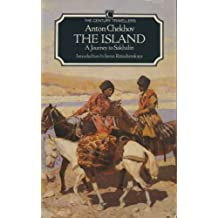 The Island: A Journey to Sakhalin (Century Travellers Series)
