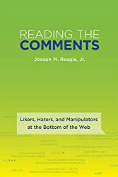 Reading the Comments: Likers, Haters, and Manipulators at the Bottom of the Web