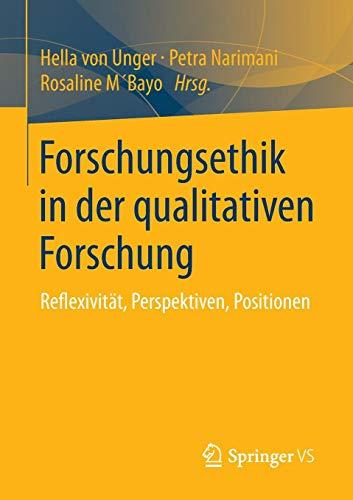 Forschungsethik in der qualitativen Forschung: Reflexivität, Perspektiven, Positionen