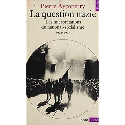 La Question nazie: Les interprétations du national-socialisme (1922-1975) (Points Histoire)