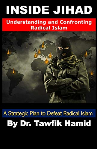 Inside Jihad: Understanding and Confronting Radical Islam
