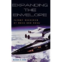 Expanding the Envelope: Flight Research at NACA and NASA by Michael H. Gorn (2001-08-13)