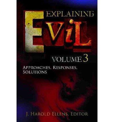 [( Explaining Evil )] [by: J. Harold Ellens] [Feb-2011]