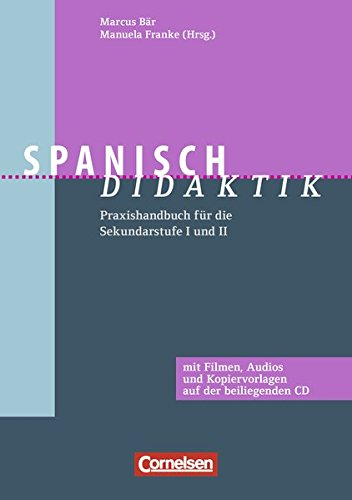 Fachdidaktik: Spanisch-Didaktik: Praxishandbuch für die Sekundarstufe I und II. Buch mit CD-ROM