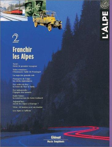 L'Alpe, tome 2 : Franchir les Alpes par Musée dauphinois