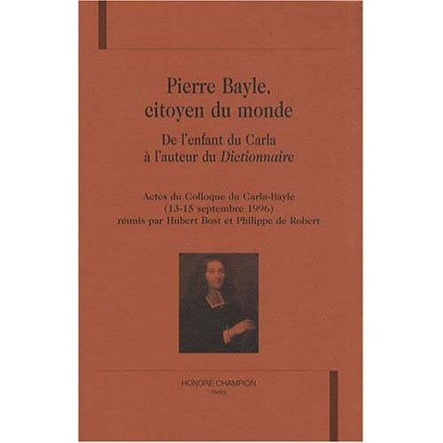 Pierre Bayle, citoyen du monde : De l'enfant du Carla à l'auteur du Dictionnaire