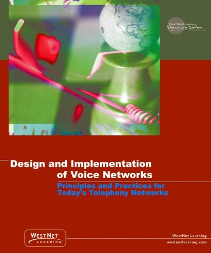 design-and-implementation-of-voice-networks-principles-and-practices-for-todays-telephony-networks-r