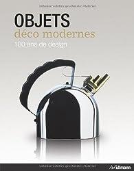Objets déco modernes : 100 ans de design
