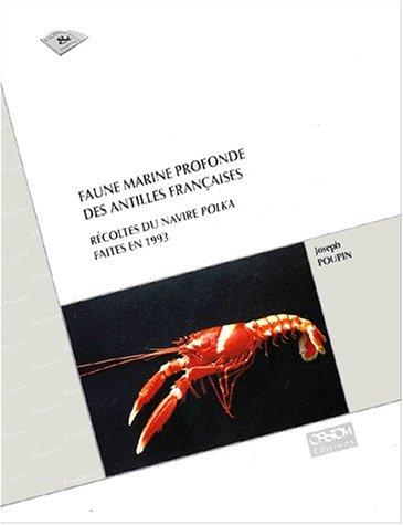 FAUNE MARINE PROFONDE DES ANTILLES FRANCAISES. Récoltes du navire Polka faites en 1993