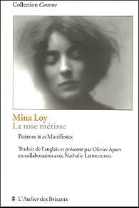 La rose métisse : Poèmes II et Manifestes par Mina Loy