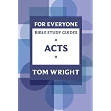 For Everyone Bible Study Guides: Acts (NT for Everyone: Bible Study Guide)