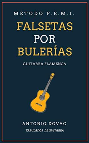 FALSETAS POR BULERÍAS: TABULADOS DE GUITARRA FLAMENCA (Falsetas de guitarra flamenca nº 4)