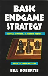 Basic Endgame Strategy: Kings, Pawns, Minor Pieces (Chess books)
