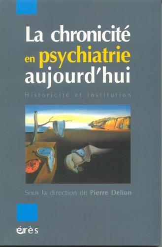 La chronicité en psychiatrie aujourd'hui : Historicité et institution