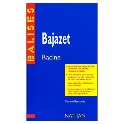 'Bajazet', Racine : Des repères pour situer l'auteur...