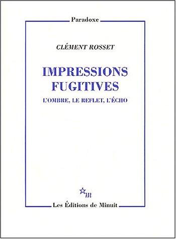 Impressions fugitives : L'ombre, le reflet, l'écho