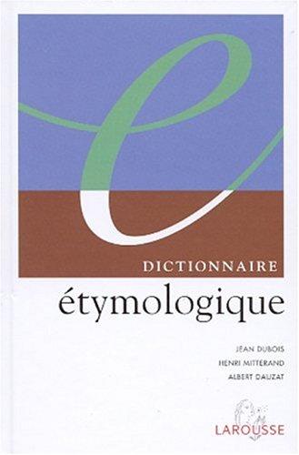 Dictionnaire étymologique par Jean Dubois