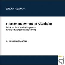 Finanzmanagement im Altenheim. CD-ROM: Das komplette Nachschlagewerk für die effiziente Betriebsführung