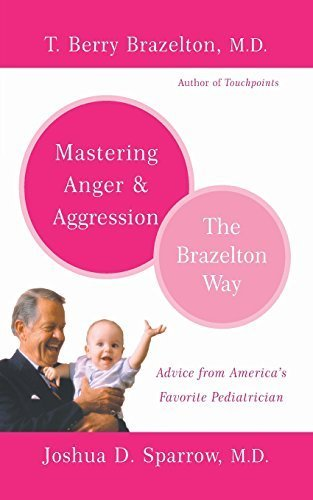 Mastering Anger and Aggression - The Brazelton Way by Brazelton, T. Berry, Sparrow, Joshua D. (2005) Paperback