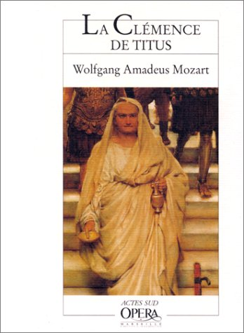 La Clémence de Titus : Opera seria en deux actes