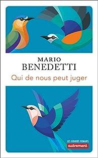 Qui de nous peut juger par Mario Benedetti
