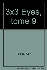 3x3 Eyes Edition simple Tome 9