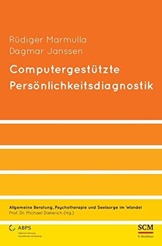 Computergestützte Persönlichkeitsdiagnostik (Allgemeine Beratung, Psychotherapie und Seelsorge, Band 3)