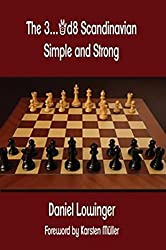 The 3...Qd8 Scandinavian: Simple and Strong by Daniel Lowinger (2013-12-02)