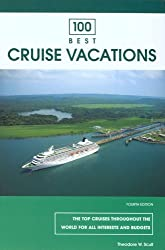 100 Best Cruise Vacations (100 Best Cruise Vacations: The Top Cruises Throughout the World for All Interests & Budgets)