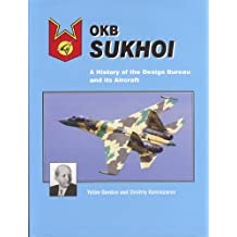 OKB Sukhoi: A History of the Design Bureau and Its Aircraft