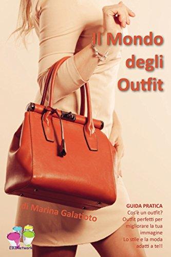 Il Mondo degli Outfit: Guida Pratica (Le Guide di EBIN Vol. 1) (Italian Edition)
