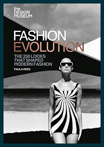 The Design Museum - Fashion Evolution: The 250 looks that shaped modern fashion (English Edition)