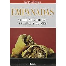 Empanadas: Al Horno y Fritas, Saladas y Dulces