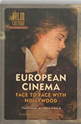 European Cinema: Face to Face with Hollywood (Film Culture in Transition)
