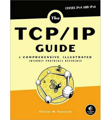 [(The TCP/IP Guide: A Comprehensive, Illustrated Internet Protocols Reference )] [Author: C. Kozierok] [Nov-2005]