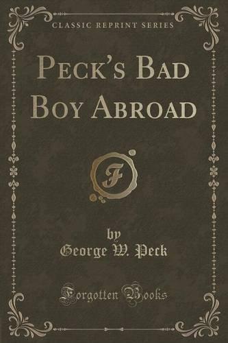 Peck's Bad Boy Abroad (Classic Reprint)