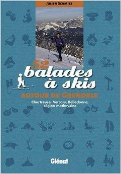 52 balades  skis autour de Grenoble : Chartreuse, Vercors, Belledonne, rgion matheysine de Julien Schmitz,Florence Lelong (Illustrations) ( 4 novembre 2009 )